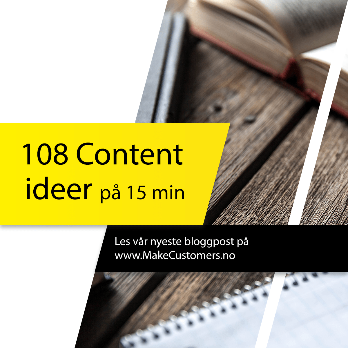 108 content ideer på 15 min til blogg og nyheter på din hjemmeside